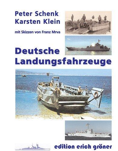 9783981390414: Die deutschen Landungsfahrzeuge: Entwicklung und Technik von 1900 bis heute