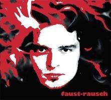 9783981391800: Faust-Rausch