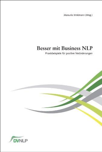 9783981395907: Besser mit Business NLP. Praxisbeispiele f�r positive Ver�nderungen