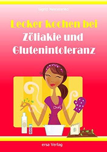 Lecker kochen bei Zöliakie und Glutenintoleranz: Über: Sigrid Nesterenko