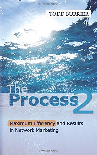 The Process 2: Maximum efficiency and results: Todd Burrier
