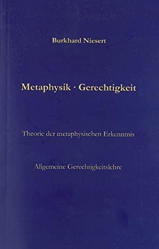 9783981419306: Metaphysik Gerechtigkeit: Theorie der metaphysischen Erkenntnis Allgemeine Gerechtigkeitslehre