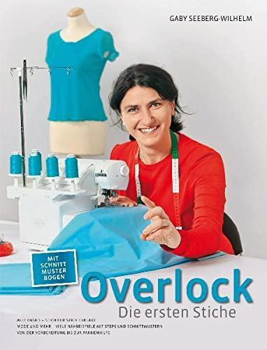 9783981421804: Overlock - Die ersten Stiche