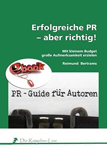 9783981424089: Erfolgreiche PR - aber richtig! (PRINT-Book)