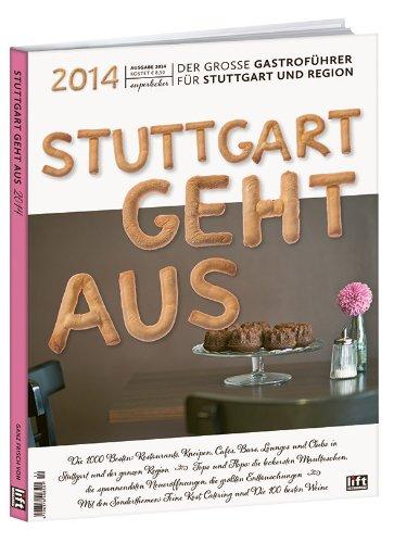 9783981439977: Stuttgart geht aus 2014 - Der gro�e Gastrof�hrer f�r Stuttgart und Region