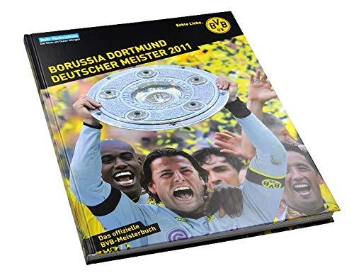 9783981448504: Borussia Dortmund Deutscher Meister 2011: Das offizielle BVB-Meisterbuch