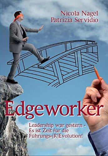 9783981454369: Edgeworker: Leadership war gestern - Es ist Zeit für die Führungs-(R)Evolution!