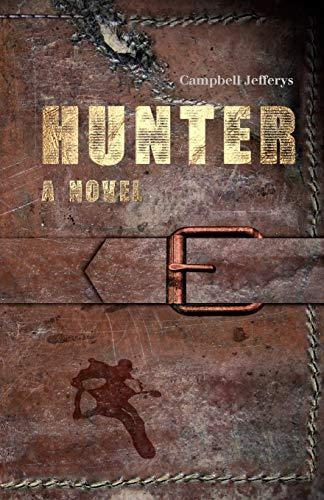Hunter - A Novel: Campbell Jefferys