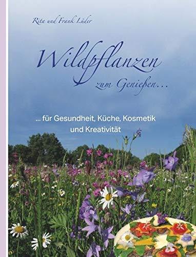 9783981461206: Wildpflanzen zum Genießen...