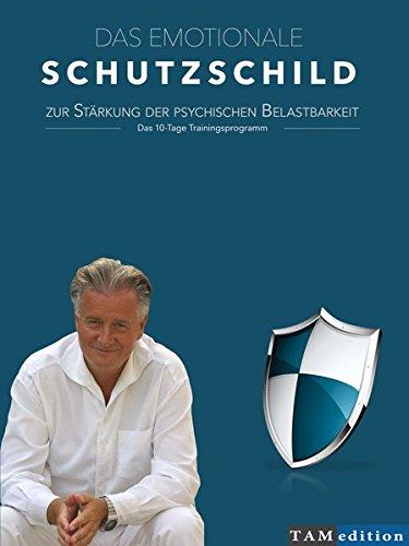 9783981476217: Fuchs, H: Das emotionale Schutzschild zur Stärkung der psych