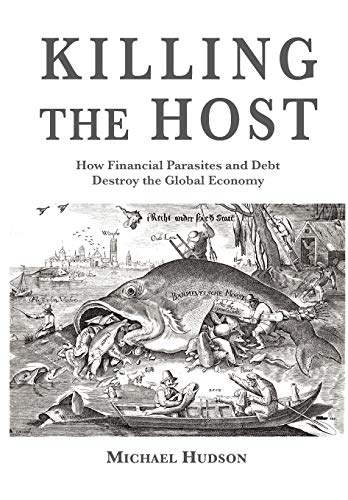 9783981484281: Killing the Host: How Financial Parasites and Debt Bondage Destroy the Global Economy