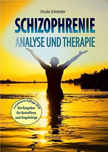 9783981484434: Schizophrenie - Analyse und Therapie: Ein laienverständlicher Ratgeber für Betroffene und Angehörige