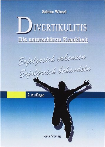 9783981484465: Divertikulitis - die unterschätzte Krankheit: Erfolgreich erkennen - erfolgreich behandeln