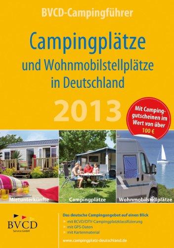 9783981491418: BVCD-Campingführer 2013: Campingplätze und Wohnmobilstellplätze in Deutschland
