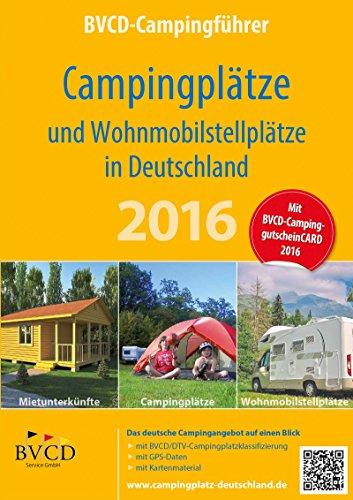 BVCD-Campingführer Deutschland 2016: Campingplätze und Wohnmobilstellplätze in ...