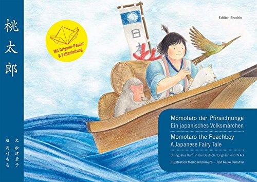 9783981506648: DIN A3 Kamishibai: Momotaro der Pfirsichjunge - Ein japanisches Volksmärchen / Momotaro the Peachboy - A Japanese Fairy Tale : Bilinguales Kamishibai ... English: Mit Origami-Papier und Faltanleitung