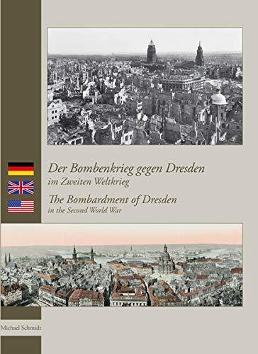 9783981507010: Der Bombenkrieg gegen Dresden im Zweiten Weltkrieg / The Bombardment of Dresden in the Second World War