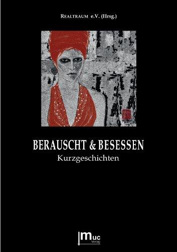 9783981518122: Berauscht & Besessen. Kurzgeschichten