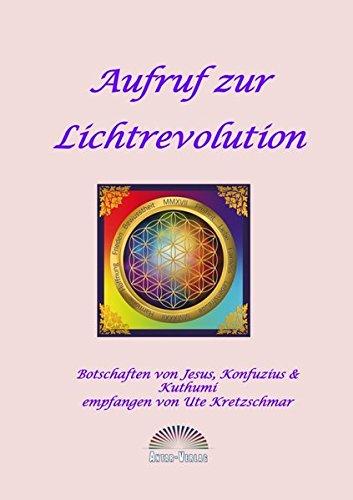 Aufruf zur Lichtrevolution: Kretzschmar, Ute