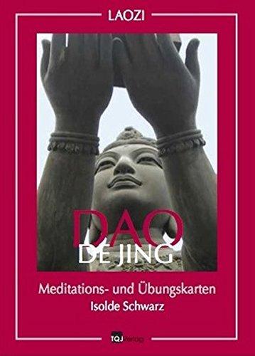 Dao De Jing : Meditations- und Übungskarten: Isolde Schwarz