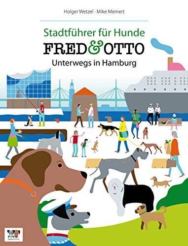 9783981532142: FRED & OTTO unterwegs in Hamburg: Stadtf�hrer f�r Hunde