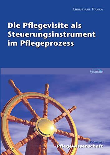 9783981532548: Die Pflegevisite als Steuerungsinstrument im Pflegeprozess (German Edition)