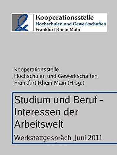 9783981533002: Studium und Beruf - Interessen der Arbeitswelt: Werkstattgespr�ch Juni 2011