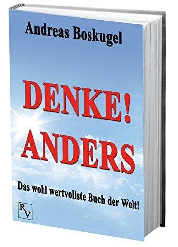 9783981537727: DENKE! ANDERS - Das wohl wertvollste Buch der Welt!