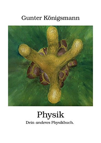 9783981539103: Physik: Dein anderes Physikbuch