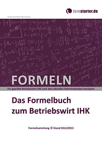 9783981542813: Das Formelbuch zum Betriebswirt IHK