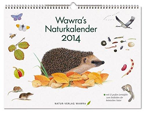 9783981548501: Wawra's Naturkalender 2014: mit 12 großen Lerntafeln zum Entdecken der heimischen Natur