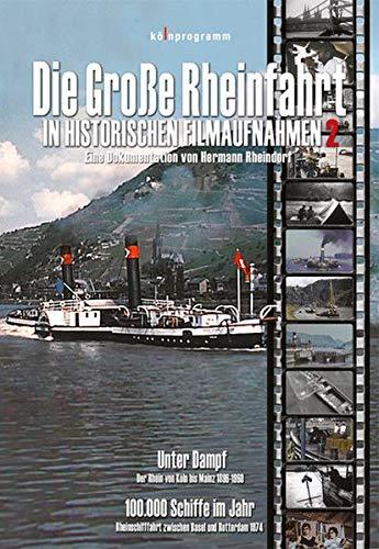 Die große Rheinfahrt in historischen Filmaufnahmen, 1 DVD. Tl.2