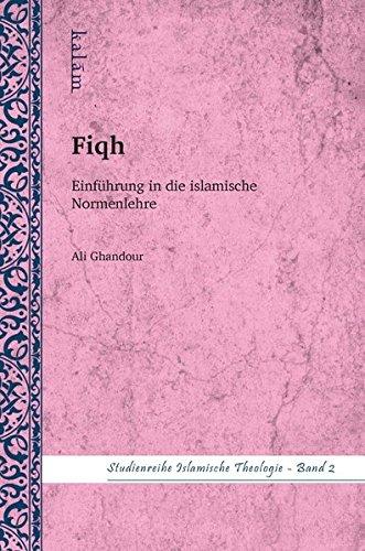 9783981557237: Fiqh - Einführung in die Normenlehre