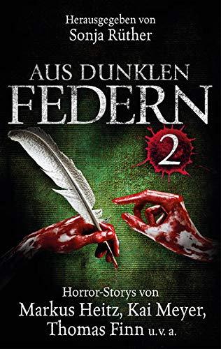9783981557473: Aus dunklen Federn 02: Mit den blutigen Handschriften von Markus Heitz, Kai Meyer, Thomas Finn und vielen mehr