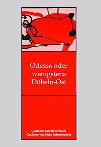 Odessa oder wenigstens Döbeln-Ost: Steve Sabor