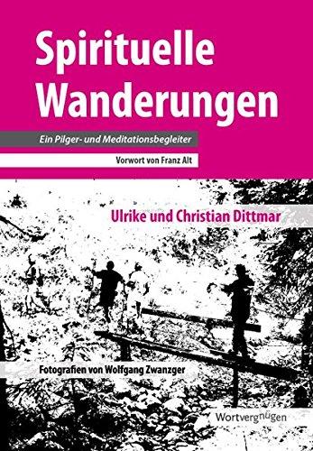 9783981562125: Spirituelle Wanderungen: Ein Pilger- und Meditationsbegleiter