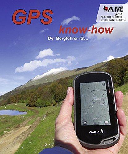 9783981567120: GPS know-how, Der Bergführer rät...