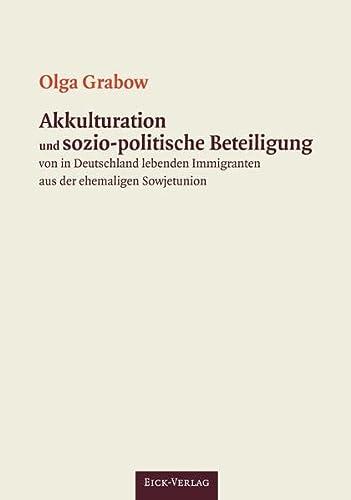 9783981573305: Akkulturation und sozio-politische Beteiligung von in Deutschland lebenden Immigranten aus der ehemaligen Sowjetunion