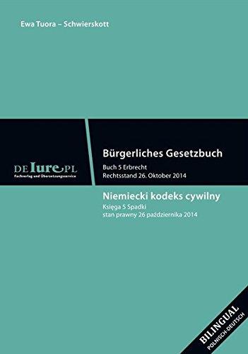 Burgerliches Gesetzbuch 5 Buch Erbrecht in polnischer: Ewa Tuora-Schwierskott