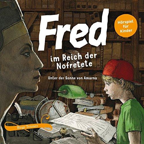 9783981599831: Fred 04. Fred im Reich der Nofretete: Unter der Sonne von Amarna