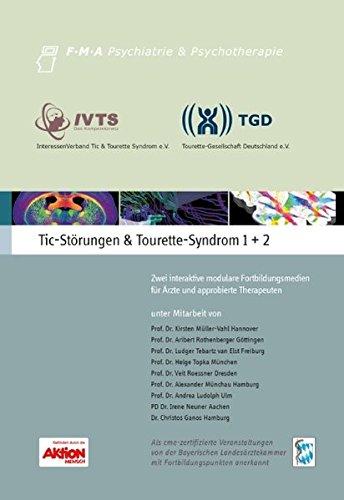 9783981609707: Tic-Störungen & Tourette-Syndrom 1+2 CME-Fortbildung: Zwei interaktive modulare Fortbildungsmedien für Ärzte und approbierte Therapeuten