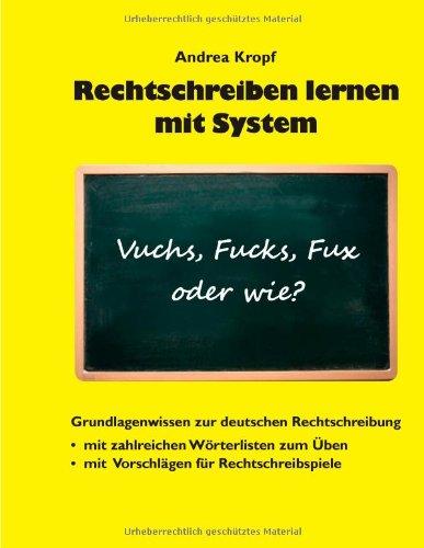 Rechtschreiben lernen mit System: Vuchs, Fucks, Fux: Kropf, Andrea