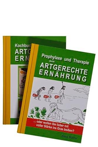 9783981620009: Prophylaxe und Therapie durch Artgerechte Ern�hrung: ... oder wollen Sie lieber mit voller St�rke ins Gras bei�en?