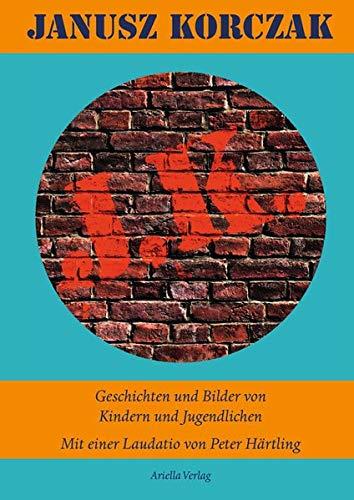 9783981623895: Janus Korczak - Geschichten und Bilder von Kinder und Jugendlichen