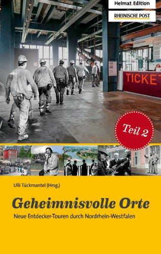 9783981625202: Geheimnisvolle Orte Teil 2: Neue Entdecker-Touren durch Nordrhein-Westfalen