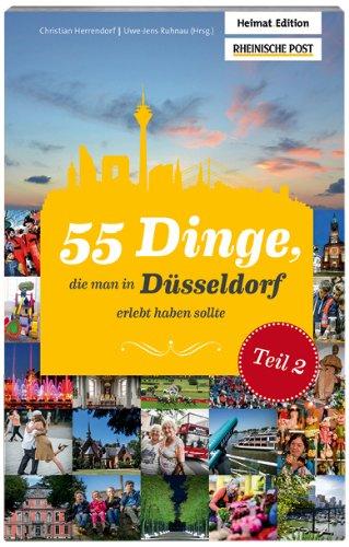 9783981625257: 55 Dinge, die man in D�sseldorf erlebt haben sollte Teil 2