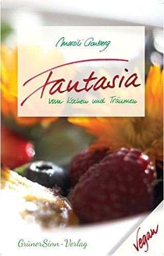 9783981629903: Fantasia: Vom Kochen und Träumen