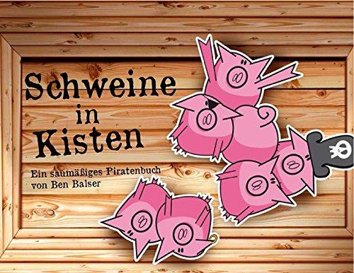 9783981629972: Schweine in Kisten: Ein saumäßiges Piratenbuch