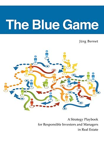 9783981643480: The Blue Game: A Strategy Playbook for Responsible Investors and Managers in Real Estate