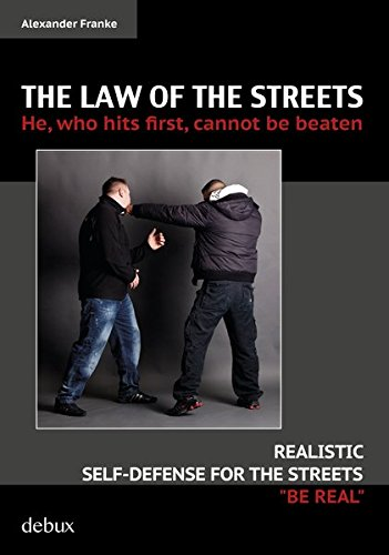 9783981643558: The Law of the Streets: He, Who Hits First, Cannot Be Beaten